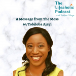 A Message from The Mess (w/ Tobiloba Ajayi)
